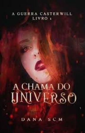 A CHAMA DO UNIVERSO by DanaSCM