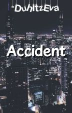 Accident || Magcon #1 || ✔ by EvaxMelloul