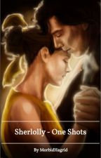 Sherlolly - One Shots by MorbidHagrid