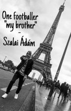"One footballer the ""my brother"" - Szalai Ádám ff. by frzsnhr"