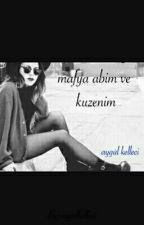 Mafya Abim Ve Kuzenim by aygulkelleci