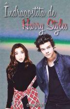Indragostita de Harry Styles?! by crazykitty1