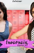 Inocencia Camren G!P by catalinwr