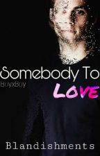 Somebody To Love (Sterek AU) [BoyxBoy] // Completed by Blandishments