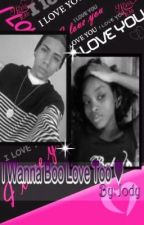 I Wanna Boo Love Too by Jodysaywazup