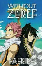 Without Zeref by FaerieE