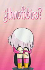 ¿Homofóbica?    〖Springxy, 2do libro〗 by -NubeAzucarada