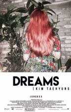 Dreams❃ Kth  by jungkxx