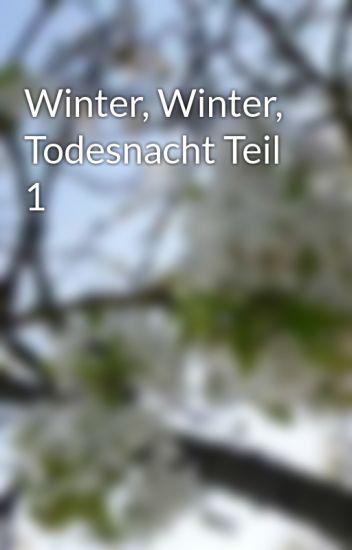 Winter, Winter, Todesnacht Teil 1