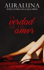 © Deseos: La verdad de tu Amor by AuraLuna