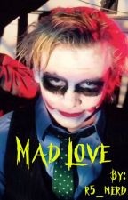 Mad Love (Rourtney) by r5_nerd