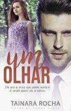 Um Olhar  (COMPLETO)  by Tainara915