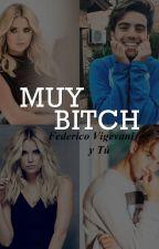 MUY BITCH || Federico Vigevani y Tú by vigevanipics