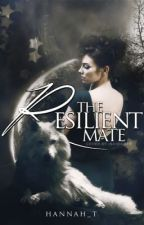 The Resilient Mate by hannah_t