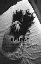 Reject by 4EverFightingTheDark