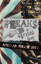 Freaks {AMERICAN HORROR STORY} by vaffles