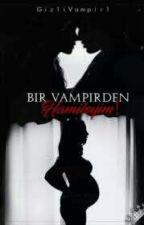 Bir Vampirden Hamileyim!  by GizliVampir1