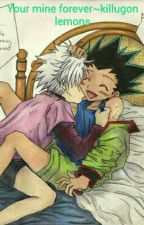 your mine forever~killugon/gon x killua lemons by Diancie1234yugi