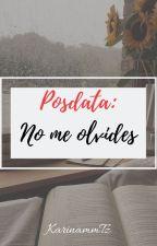 Posdata: No me olvides. [Coffee & Letters #2] by karinammZt