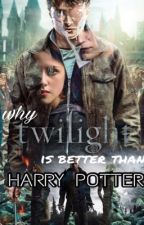 Why Twilight is Better Than Harry Potter by Twilight_eternal