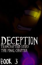 Deception: A Teamcrafted Story: Book 3 To Guardian's Trilogy (Discontinued)  by missmatched123