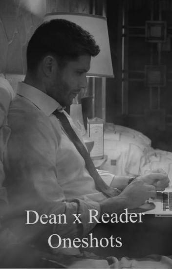 Dean x Reader OneShots - faith-in-dean - Wattpad