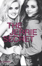 THE JERRIE SECRET by IkkerGrandeAzalea