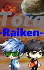 Tora Raiken by suprabaicon22