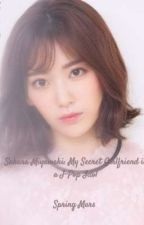 Sakura Miyawaki: My Secret Girlfriend is a J-Pop Idol by Ash_RomanticStalker