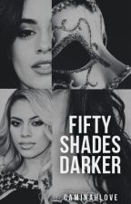 Fifty Shades Darker (Caminah) by CaminahLove
