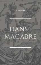 Danse Macabre ● one-shot by shann-okurcze