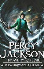 Percy Jackson i Nowe Pokolenie | W poszukiwaniu Cieniów by xZurri