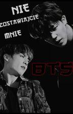 Nie zostawiajcie mnie |BTS| by Luqminny