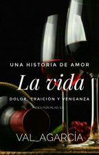 La vida. by Val_AGarcia