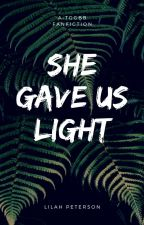 She Gave Us Light [TGGBB Fanfiction] by shadow_diva