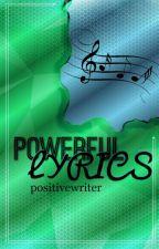 ❝positivewriter's❞ ➼ POWERFUL LYRICS by PositiveWriter