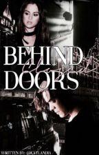 Behind Close Doors by Kaylandia