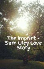 The Imprint - Sam Uley Love Story by 100Trash