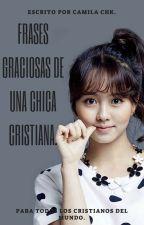 Frases Graciosas de una chica cristiana. by Salo229