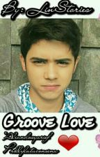 GROOVE LOVE by lindahalc96
