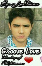 GROOVE LOVE by lindahalc96