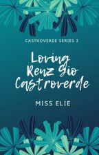 Loving Renz Jio Castroverde (COMPLETED) by miss_eliee