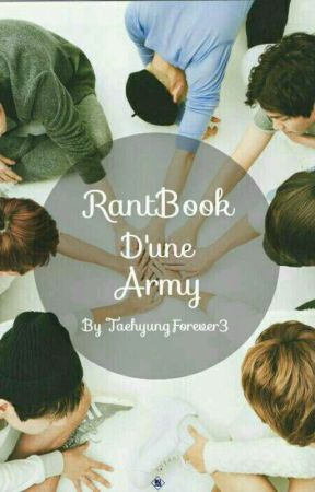 Rantbook D'une ARMY et EXO-L❤❤❤ by WonhoTaeForever