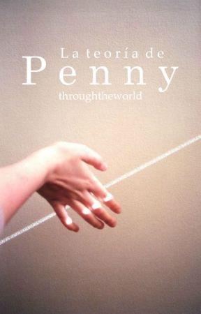 La teoría de Penny by throughtheworld