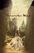 Remember When by onceuponareality