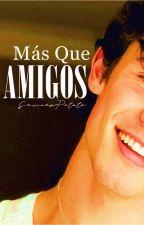 Más Que Amigos (S.M) by sexiestpotato