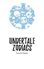 °Undertale Zodiacs° (Request Open!) by Scientist-Gaster