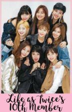 Life as Twice's 10th Member by binwoos