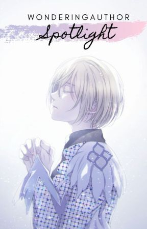 Spotlight (Yuri Plisetsky x Reader) by WonderingAuthor