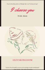 I choose you (Evak) Skam. TERMINADA. by IzzysKingdom